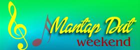 Mantap Dut Spesial Weekend