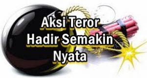 Aksi Teror Hadir Semakin Nyata