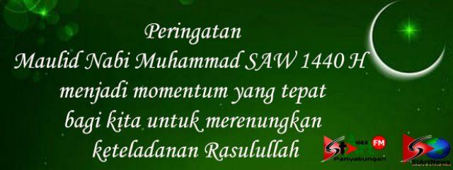 Selamat memperingati Maulid Nabi Muhammad SAW 1440H / 2018M